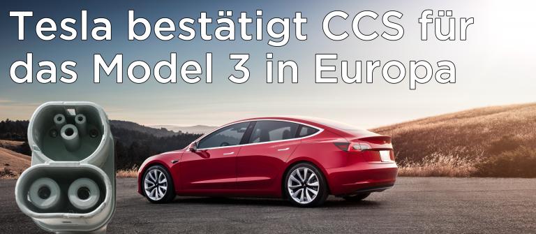 Tesla bestätigt CCS für das Model 3 in Europa
