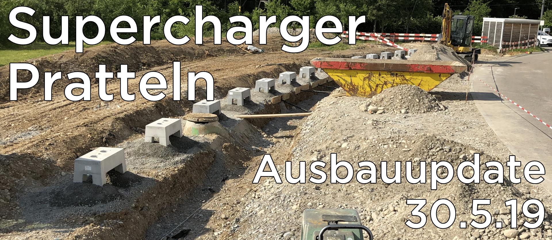 Supercharger Pratteln – Ausbauupdate 31.5.19